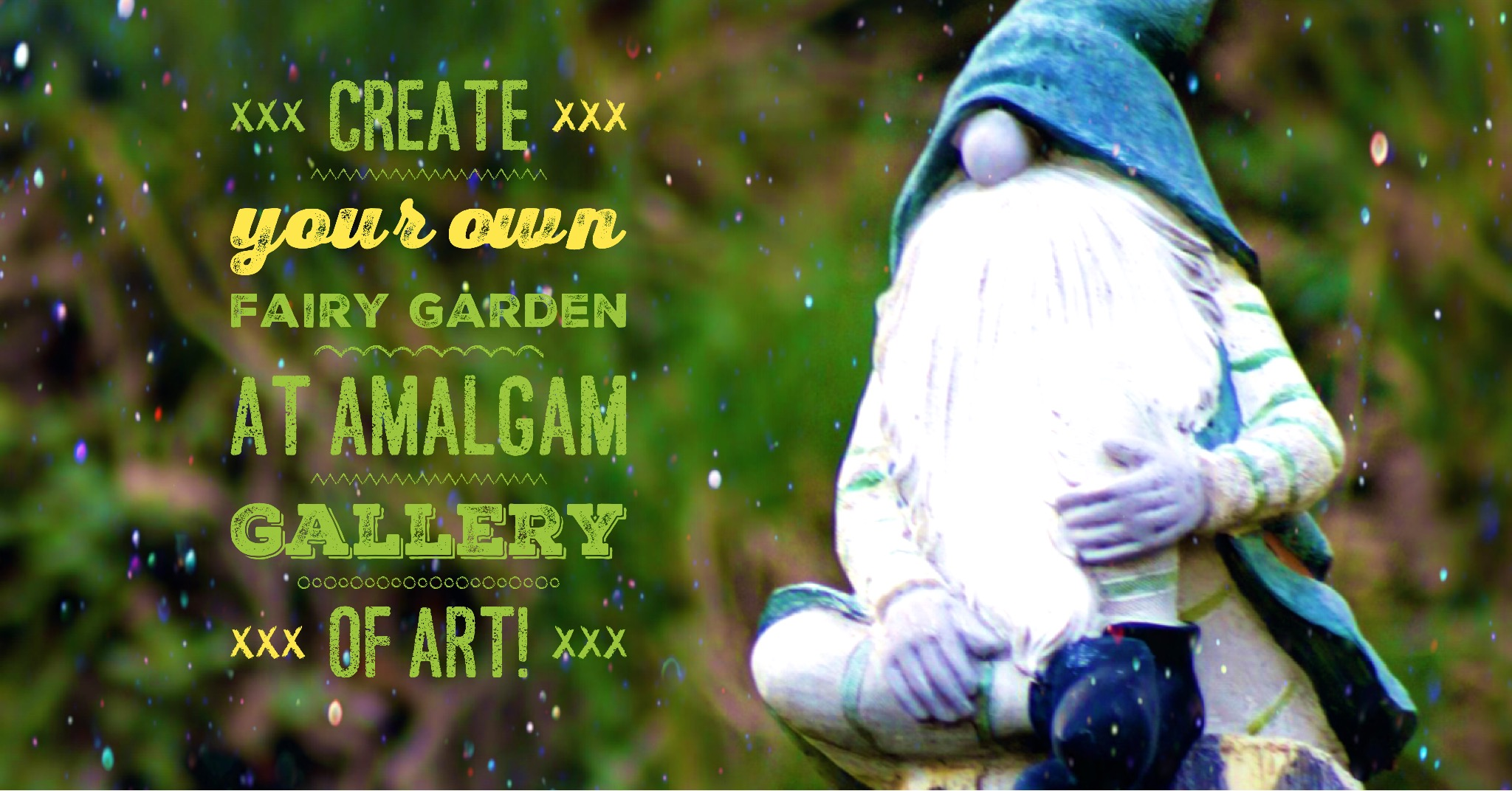 A garden gnome statue advertising Amalgam Gallery's event for creating your own fairy garden.